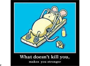 what-doesn-t-kill-you-makes-you-stronger-p-source